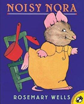 Noisy Nora, Paperback/Rosemary Wells poza cate