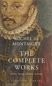 Complete Works, Hardcover/Michel De Montaigne imagine