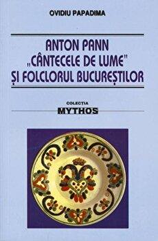 Anton Pann 'Cantecele de lume' si folclorul Bucurestilor/Ovidiu Papadima imagine