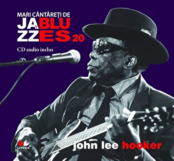 Coperta Carte John Lee Hooker, Mari cantareti de Jazz si Blues, Vol. 20