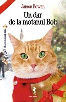 Coperta Carte Un dar de la motanul Bob