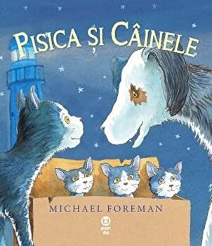 Pisica si Cainele/Michael Foreman