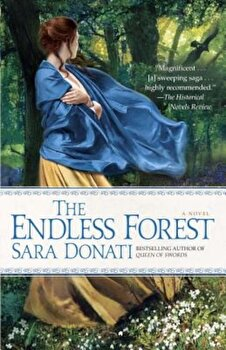 The Endless Forest, Paperback/Sara Donati poza cate