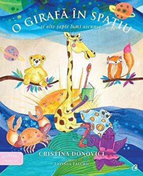 O girafa in spatiu si alte sapte lumi ascunse/Cristina Donovici