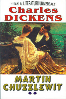 Martin Chuzzlewit, vol 2/Charles Dickens imagine elefant.ro 2021-2022