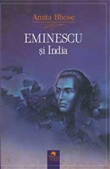 Eminescu si India/Amita Bhose imagine