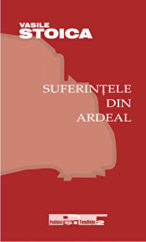 Suferintele din Ardeal/Vasile Stoica