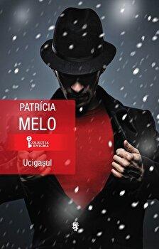 Ucigasul/Patricia Melo
