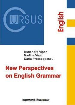New Perspectives on English Grammar/Ruxandra Visan, Nadina Visan, Daria Protopopescu imagine elefant.ro 2021-2022