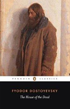 The House of the Dead/F.M. Dostoievski imagine