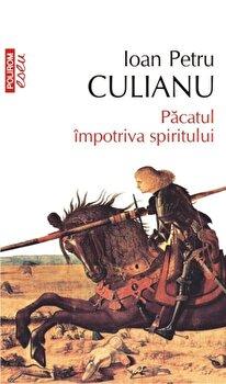 Pacatul impotriva spiritului (Editia 2013)-Ioan Petru Culianu imagine