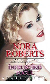 Infruntand focul/Nora Roberts