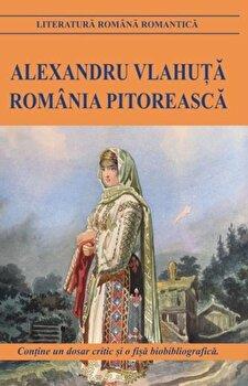 Romania pitoreasca/Alexandru Vlahuta imagine