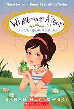 Once Upon a Frog (Whatever After '8), Paperback/Sarah Mlynowski imagine