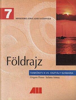 Geografie. Manual pentru clasa a VII-a in limba maghiara/Grigore Posea, Iuliana Posea poza cate