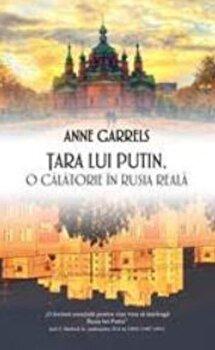 Tara lui Putin: O calatorie in Rusia reala/Anne Garrels imagine elefant.ro 2021-2022