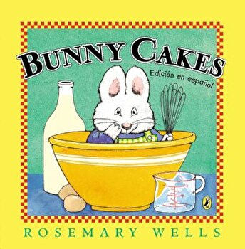 Bunny Cakes, Paperback/Rosemary Wells poza cate