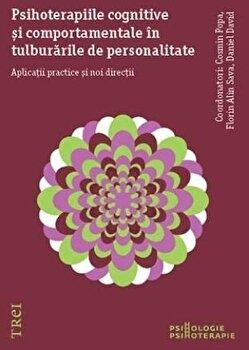 Psihoterapiile cognitive si comportamentale in tulburarile de Personalitate-Cosmin Popa, Florin Alin Sava, Daniel David imagine