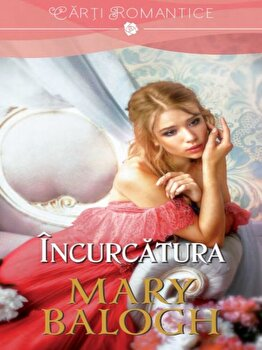 Incurcatura/Mary Balogh
