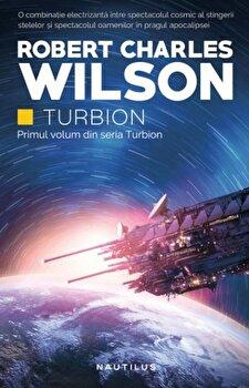 Turbion/Robert Charles Wilson imagine elefant.ro 2021-2022