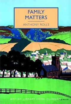 Family Matters, Paperback/Anthony Rolls imagine