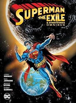 Superman: Exile and Other Stories Omnibus, Hardcover/Jerry Ordway imagine