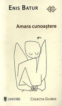 Amara cunoastere/Enis Batur poza cate