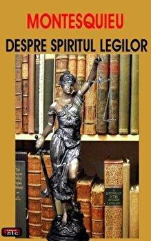 Despre spiritul legilor/Montesquieu imagine elefant.ro 2021-2022