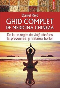 Ghid complet de medicina chineza. De la un regim de viata sanatos la prevenirea si tratarea bolilor/Daniel Reid imagine elefant 2021