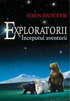 Exploratorii, Inceputurile aventurii, Vol. 1/Erin Hunter imagine