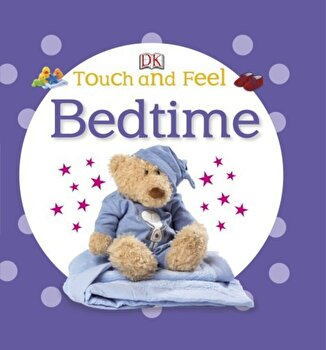 Touch and Feel Bedtime/*** poza cate