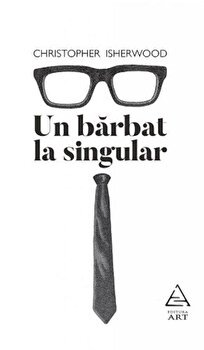 Un barbat la singular/Christopher Isherwood imagine