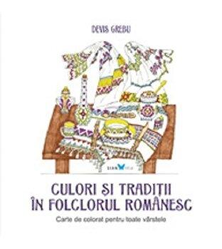 Culori si traditii in folclorul romanesc/Devis Grebu imagine elefant.ro 2021-2022