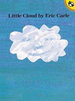 Little Cloud, Paperback/Eric Carle poza cate