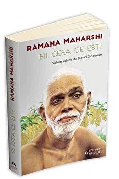 Fii ceea ce esti - volum editat de David Godman-Ramana Maharshi imagine