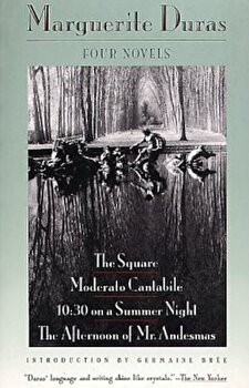 Four Novels: The Square, Moderato Cantabile, 10:30 on a Summer Night, the Afternoon of Mr. Andesmas, Paperback/Marguerite Duras poza cate