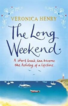 Long Weekend, Paperback/Veronica Henry poza cate