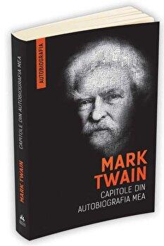 Coperta Carte Mark Twain - Capitole din autobiografia mea