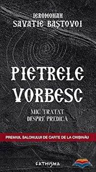 Pietrele vorbesc/Savatie Bastovoi poza cate