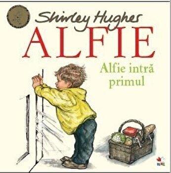 ALFIE. Alfie intra primul/Shirley Hughes