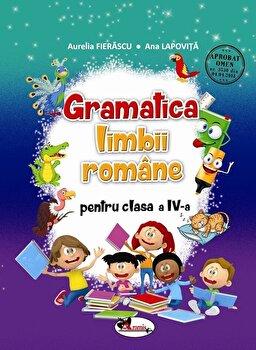 Gramatica limbii romane pentru clasa a IV-a/Ana Lapovita, Aurelia Fierascu