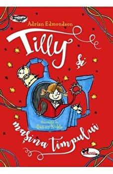 Tilly si masina timpului/Adrian Edmondson