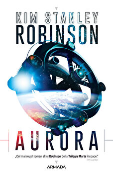 Aurora/Kim Stanley Robinson imagine elefant.ro 2021-2022