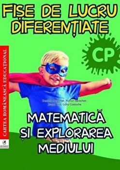 Fise de lucru diferentiate. Matematica si explorarea mediului. Clasa pregatitoare/Daniela Berechet, Florian Berechet, Lidia Costache, Jeana Tita