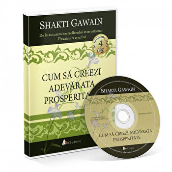 Cum sa creezi adevarata prosperitate/Shakti Gawain imagine elefant.ro