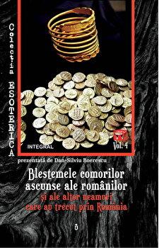 Blestemele comorilor ascunse ale romanilor si ale altor neamuri care au trecut prin Romania/Dan-Silviu Boerescu
