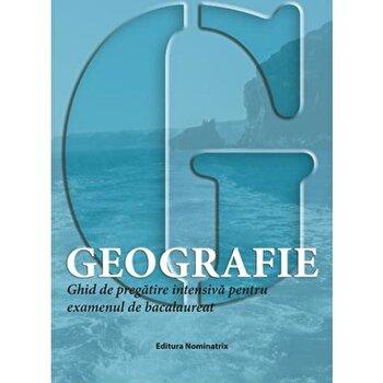 Geografie, ghid de pregatire intensiva pentru examenul de bacalaureat/Mioara Popica, Georgeta Gasser imagine elefant.ro 2021-2022