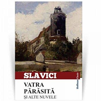 Vatra parasita si alte nuvele/Ioan Slavici poza