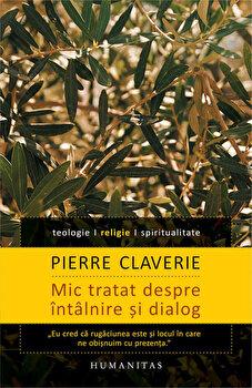 Mic tratat despre intalnire si dialog/Pierre Claverie imagine elefant.ro 2021-2022