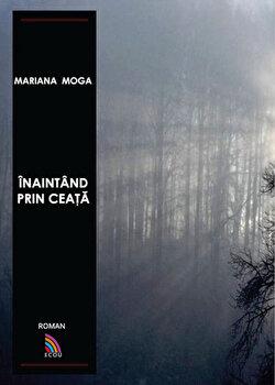 Inaintand prin ceata/Mariana Moga poza cate